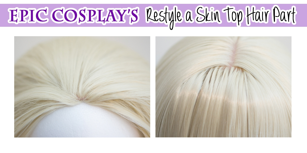 Restyle a Skin Top Hair Part